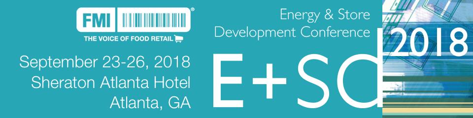 FMI Energy & Store Development Conference – Atlanta, GA